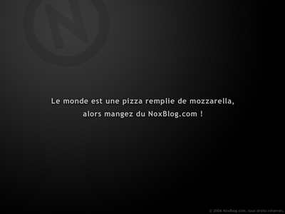 Le monde est une pizza remplie de mozzarella, alors mangez du NoxBlog.com !
